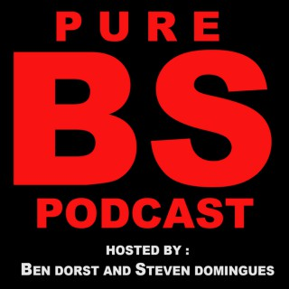 Pure BS Podcast