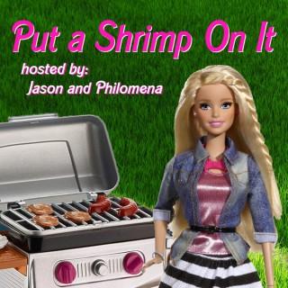 Put a Shrimp On It