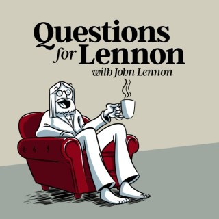 Questions For Lennon