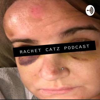 Rachet Catz Podcast
