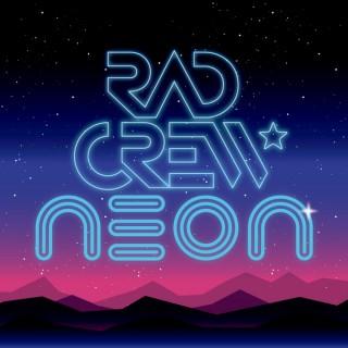 Rad Crew: NEON
