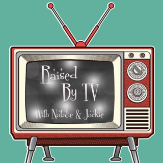 Raised By TV Podcast