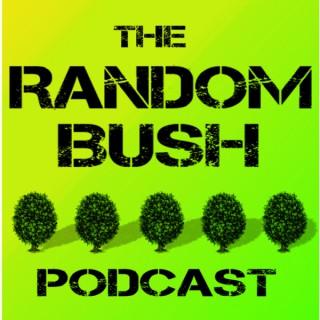 RandomBush : The Stand up Sketch Conversation Comedy Podcast