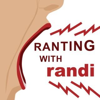Ranting with Randi (Podcast) - randi lauren klein