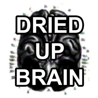Dried Up Brain