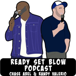 Ready Set Blow Podcast with Randy Valerio and Chase Abel