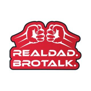Real Dad Bro Talk