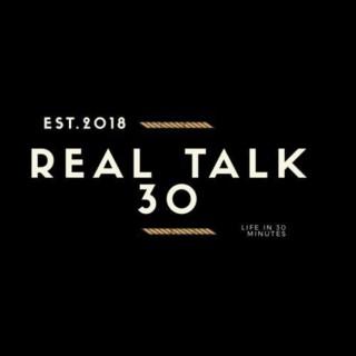 Real Talk 30