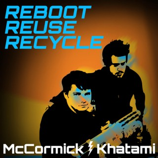 Reboot, Reuse, Recycle