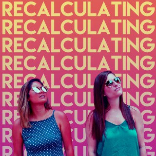 Recalculating Podcast with Deanna and Aggie