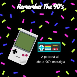 Remember The 90's