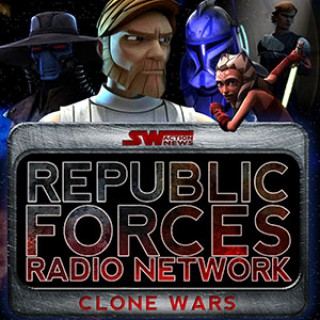 Republic Forces Radio Network -- A Star Wars Clone Wars Podcast