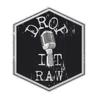 Drop It Raw