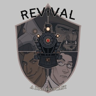 Revival: A Dungeons and Dragons Real-Play Podcast