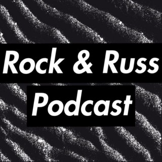 Rock and Russ Podcast