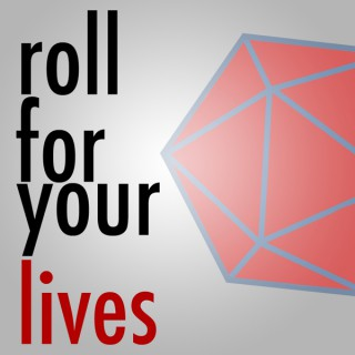 Roll For Your Lives