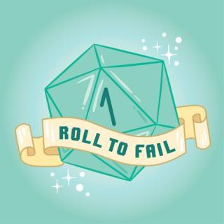 Roll to Fail