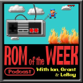 ROM of the Week: A Retro Gaming Podcast