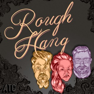 Rough Hang