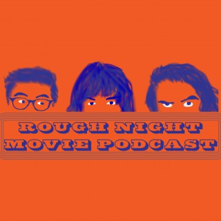 Rough Night Movie Podcast