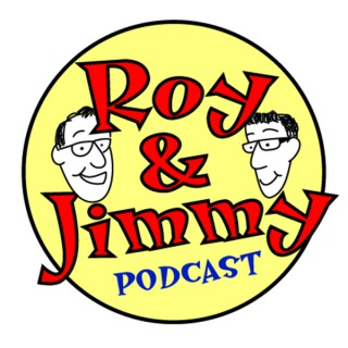 Roy and Jimmy Podcast