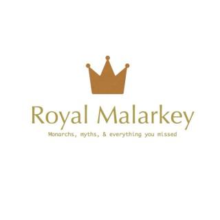 Royal Malarkey