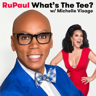 RuPaul: What's The Tee with Michelle Visage