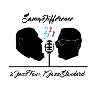 Same Difference: 2 Jazz Fans, 1 Jazz Standard
