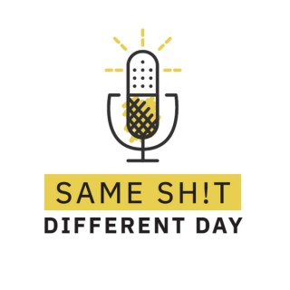 Same Sh!t Different Day