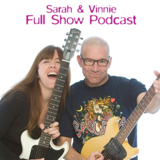 Sarah and Vinnie Full Show
