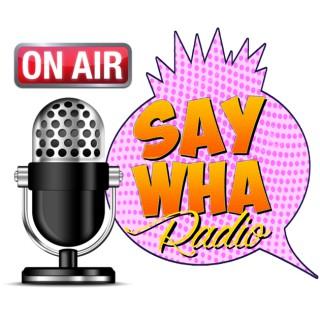 SayWHA Radio