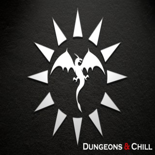 Dungeons and Chill