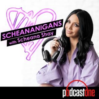 Scheananigans with Scheana Shay