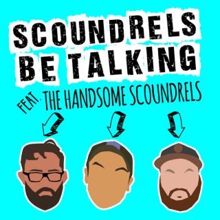 Scoundrels Be Talking