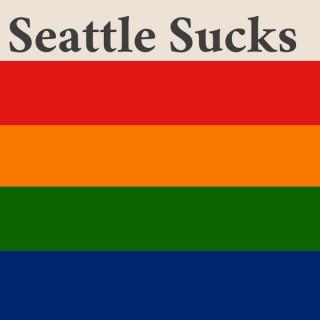 Seattle Sucks