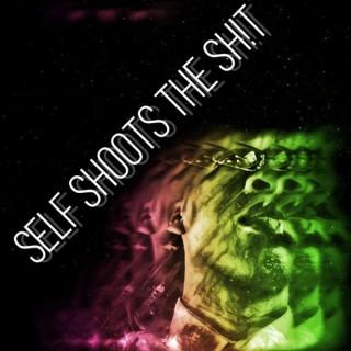 Self Shoots the Sh!t