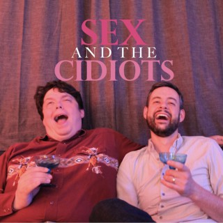 Sex and the Cidiots