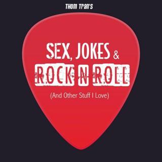 Sex, Jokes & Rock N' Roll...