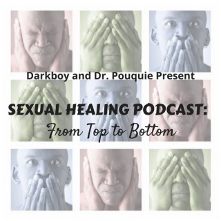 Sexual Healing Podcast: From Top to Bottom