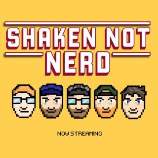 Shaken Not Nerd