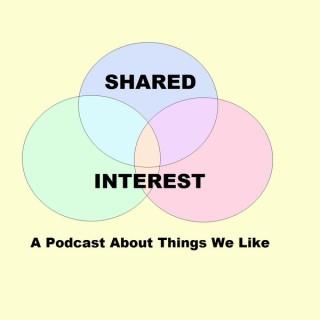 Shared Interest Podcast
