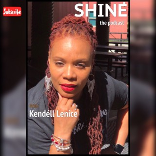 SHINE with Kendéll Lenice