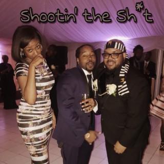 Shootin the Sh*t