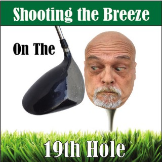 Shooting the Breeze on the 19th Hole Podcast