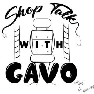 Shop Talk With Gavo