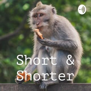 Short & Shorter