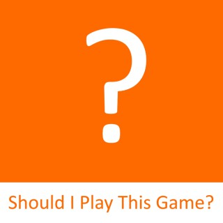 Should I Play This Game Podcast