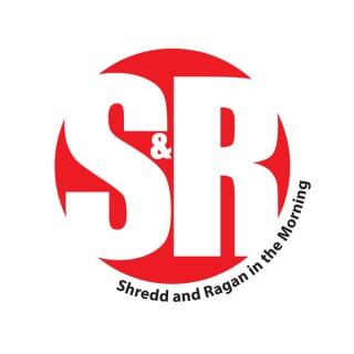 Shredd & Ragan Podcast