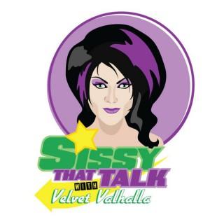 Sissy That Talk! with Velvet Valhalla
