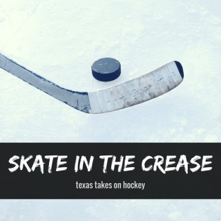 Skate in the Crease: Texas Takes on Hockey